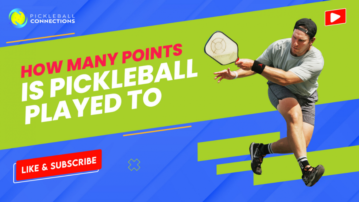 How Many Points is Pickleball Played to?